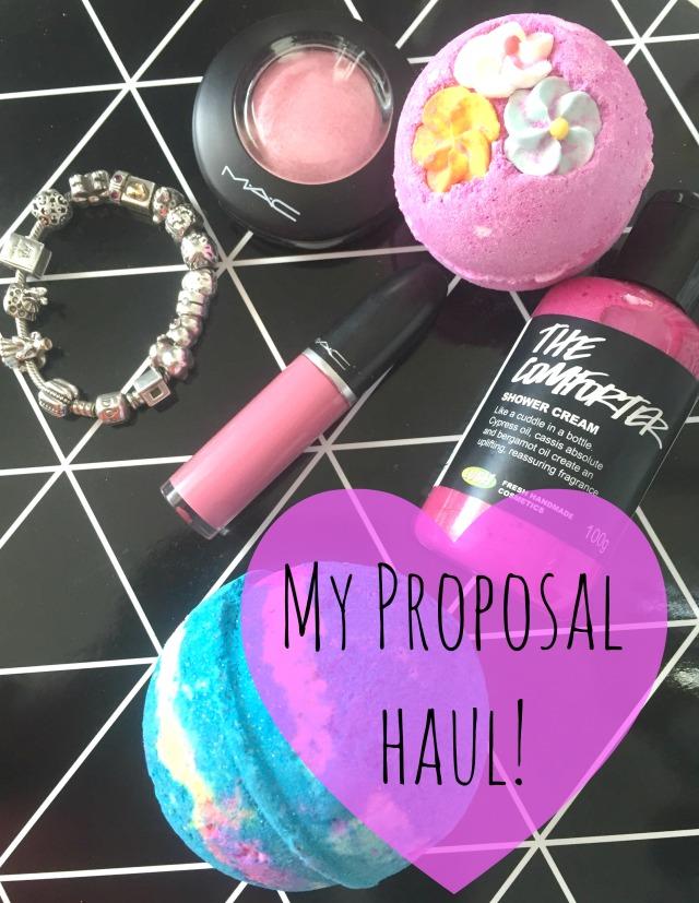 Proposal Haul Engagement Lush Pandora Intergalactic Mac Cosmetics